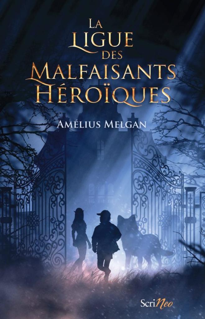 La ligue des malfaisants héroïques / Amélius Melgan  
