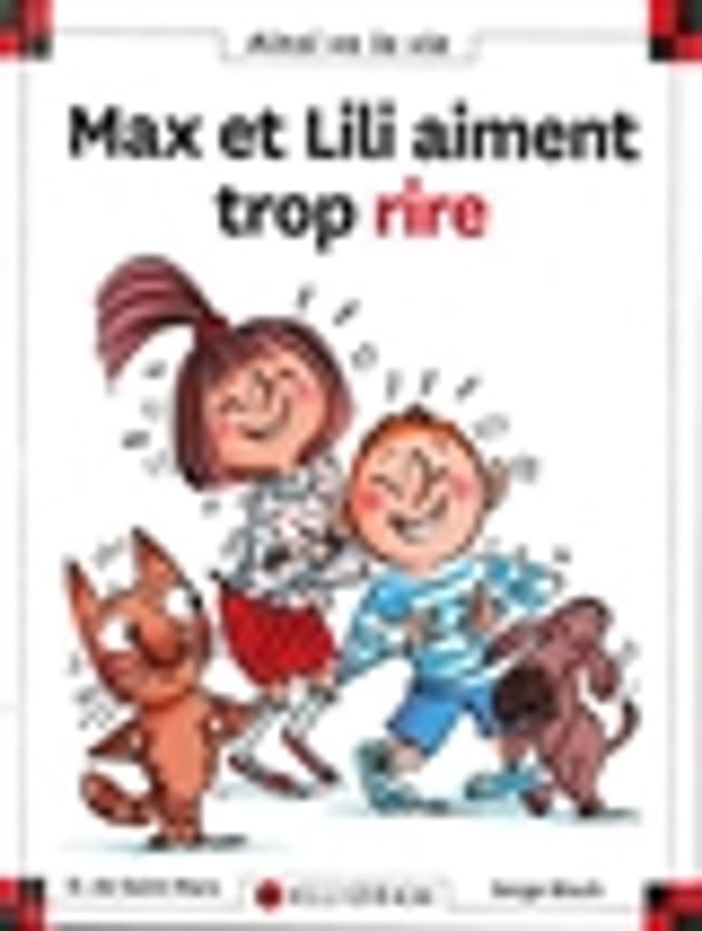 Max et Lili aiment trop rire / Dominique de Saint Mars  